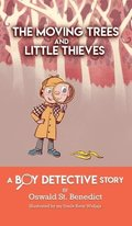 The Moving Trees and Little Thieves