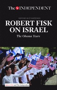 Robert Fisk on Israel