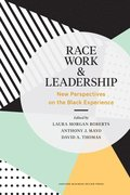 Race, Work, &; Leadership