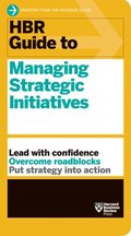 HBR Guide to Managing Strategic Initiatives