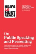 HBR's 10 Must Reads on Public Speaking and Presenting (with featured article &quote;How to Give a Killer Presentation&quote; By Chris Anderson)