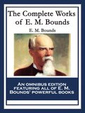 Complete Works of E. M. Bounds