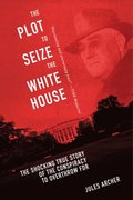 Plot to Seize the White House