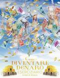 Come Diventare Denaro Eserciziario - How to Become Money Workbook Italian