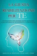 La Giusta Riabilitazione Per Te - Right Recovery for You (Italian)
