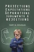 Projections, Expectations, Separations, Judgments &; Rejections