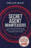 Secret Agent Brainteasers: More Than 100 Codebreaking Puzzles Inspired by Britain's Espionage Masterminds