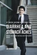 57 Quick Juicing Solutions for Diarrhea and Stomach Aches