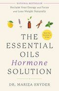 The Essential Oils Hormone Solution: Reset Your Hormones in 14 Days with the Power of Essential Oils