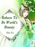Reborn To Be World's Beauty