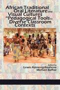 African Traditional Oral Literature and Visual Cultures as Pedagogical Tools in Diverse Classroom Contexts
