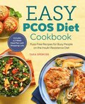 The Easy Pcos Diet Cookbook: Fuss-Free Recipes for Busy People on the Insulin Resistance Diet