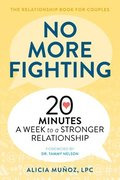 No More Fighting: The Relationship Book for Couples: 20 Minutes a Week to a Stronger Relationship