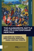 Aljubarrota Battle and Its Contemporary Heritage