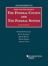The Federal Courts and the Federal System, 2019 Supplement