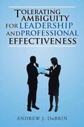 Tolerating Ambiguity for Leadership and Professional Effectiveness
