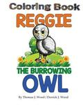 Reggie The Burrowing Owl Coloring Book