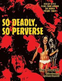 So Deadly, So Perverse: Giallo-Style Films From Around the World, Vol. 3