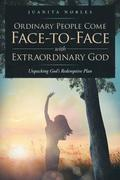 Ordinary People Come Face-to-Face with Extraordinary GOD
