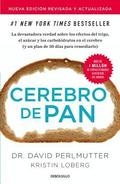 Cerebro De Pan (Edicion Actualizada) / Grain Brain: The Surprising Truth About Wheat, Carbs, And Sugar