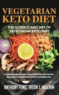 Vegetarian Keto Diet - The Science and Art of Vegetarian Keto Diet