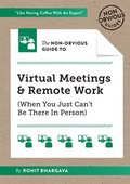 The Non-Obvious Guide to Virtual Meetings &; Remote Work