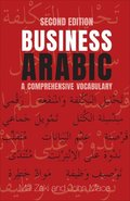 Business Arabic: A Comprehensive Vocabulary, Second Edition