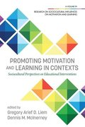 Promoting Motivation and Learning in Contexts: Sociocultural Perspectives on Educational Interventions