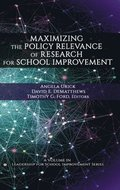 Maximizing the Policy Relevance of Research for School Improvement
