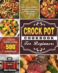 Crock Pot Cookbook For Beginners