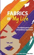 Fabrics of My Life: An Ordinary Person with Extraordinary Experiences