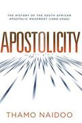Apostolicity: The History of the South African Apostolic Movement (1980-2008)