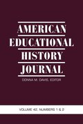 American Educational History Journal, Volume 42, Numbers 1 &; 2