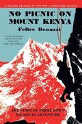 No Picnic on Mount Kenya: The Story of Three Pows' Escape to Adventure