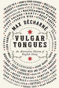 Vulgar Tongues - An Alternative History Of English Slang