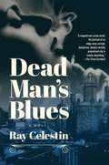 Dead Man`s Blues - A Novel