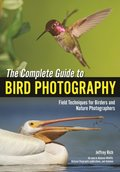 Complete Guide to Bird Photography