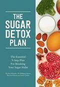 Sugar Detox Plan - The Essential 3-step Plan For Breaking Your Sugar Habit