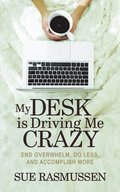 My Desk is Driving Me Crazy