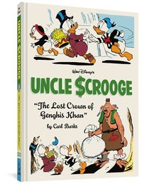 Walt Disney's Uncle Scrooge: 'the Lost Crown of Genghis Khan' (the Complete Carl Barks Disney Library Vol. 16)