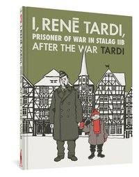 I, Rene Tardi, Prisoner Of War In Stalag Iib Vol. 3