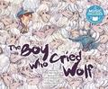 Boy Who Cried Wolf (Classic Fables In Rhythm And Rhyme)
