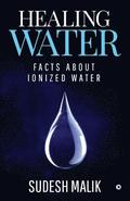 Healing Water: Facts about ionized water