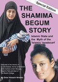 THE SHAMIMA BEGUM STORY - Islamic State and the Myth of the 'Islamic' headscarf