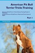 American Pit Bull Terrier Tricks Training American Pit Bull Terrier Tricks & Games Training Tracker & Workbook. Includes: American Pit Bull Terrier Mu