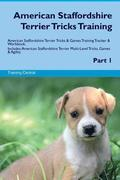 American Staffordshire Terrier Tricks Training American Staffordshire Terrier Tricks & Games Training Tracker & Workbook. Includes: American Staffords