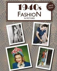 1940s Fashion in Pictures: Large Print Book for Dementia Patients
