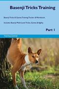 Basenji Tricks Training Basenji Tricks & Games Training Tracker & Workbook. Includes: Basenji Multi-Level Tricks, Games & Agility. Part 1