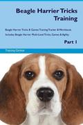 Beagle Harrier Tricks Training Beagle Harrier Tricks & Games Training Tracker & Workbook. Includes: Beagle Harrier Multi-Level Tricks, Games & Agility