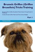 Brussels Griffon (Griffon Bruxellois) Tricks Training Brussels Griffon Tricks & Games Training Tracker & Workbook. Includes: Brussels Griffon Multi-Le